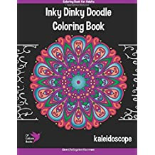 Inky Dinky Doodle Coloring Book - Kaleidoscope - Coloring Book for Adults & Kids!: Mandalas, Snowflakes, Flowers, and Star Designs