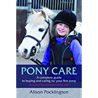 Pony Care: A complete guide to buying and caring for your first pony