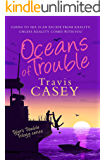 Oceans of Trouble (Tyler's Trouble Trilogy Book 2)