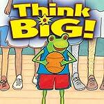Think Big! | Nancy Carlson