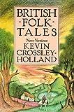 British Folk Tales, Kevin Crossley-Holland, 053105733X
