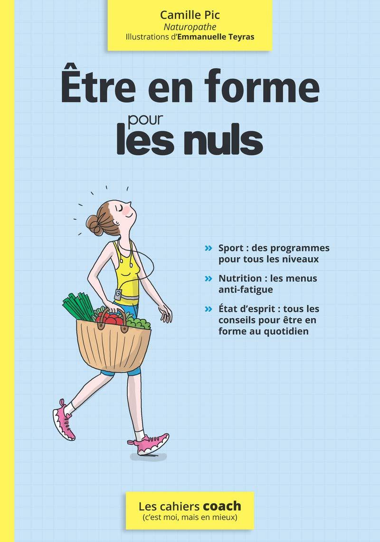 Amazon.fr - Etre en forme pour les Nuls - PIC, Camille - Livres