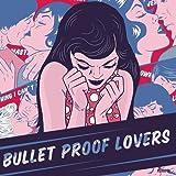 Bulletproof Lovers