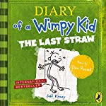 The Last Straw: Diary of a Wimpy Kid, Book 3   Jeff Kinney