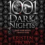 Easy for Keeps: A Boudreaux Novella - 1001 Dark Nights | Kristen Proby