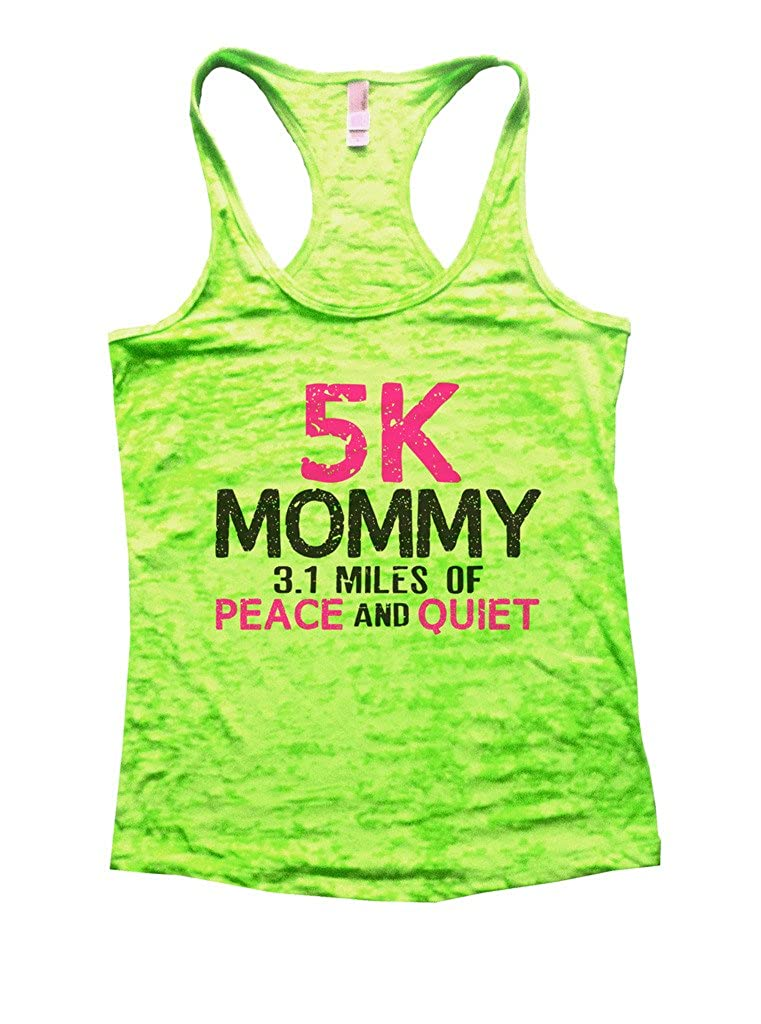 067e0670 Amazon.com: Funny Threadz Womens Burnout Tank 5K Mommy 3.1 Miles of Peace  and Quiet: Clothing
