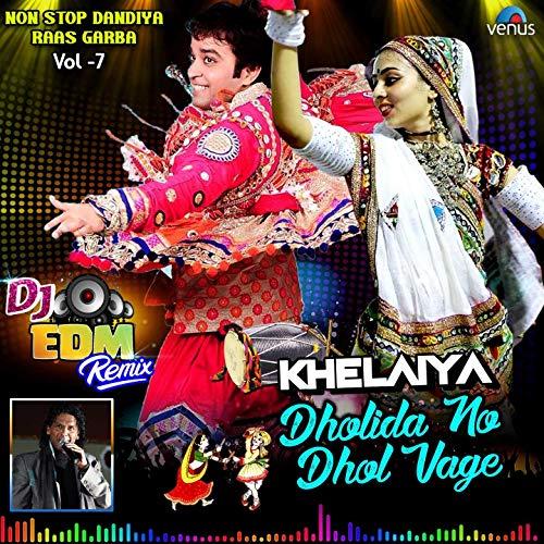 Dholida No Dhol Vage Khelaiya, Vol. 7 (DJ Edm Remix Non Stop Dandiya Raas Garba)