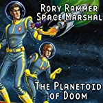 The Planetoid of Doom (Dramatized): Rory Rammer, Space Marshal | Ron N. Butler