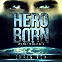 Hero Born: Project Solaris Volume 1 Audiobook by Chris Fox Narrated by Ryan Kennard Burke