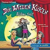 Bühne frei! (Die Wilden Küken 7) | Thomas Schmid