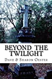 Beyond the Twilight, Dave Oester, 1468157116