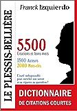 Le Plessis-Bellière : Dictionnaire de citations courtes - 5500 citations et bons mots