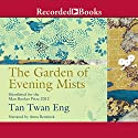 The Garden of Evening Mists Audiobook by Tan Twan Eng Narrated by Anna Bentinck