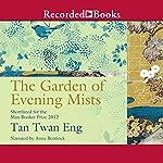 The Garden of Evening Mists | Tan Twan Eng