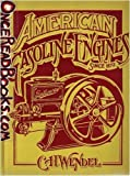 American Gasoline Engines since 1872, Charles H. Wendel, 0912612223