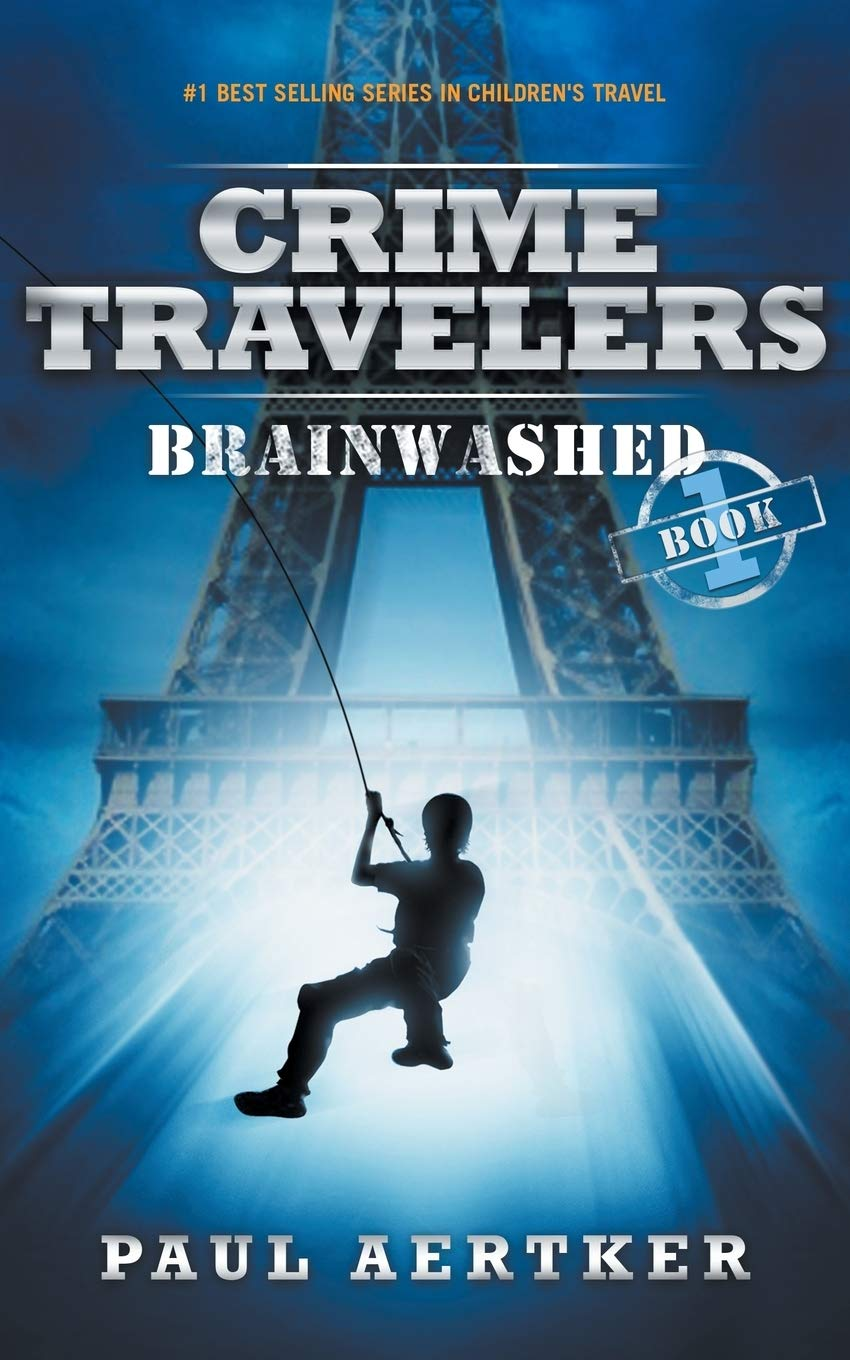 Brainwashed: Crime Travelers Spy School Mystery & International Adventure Series Book 1