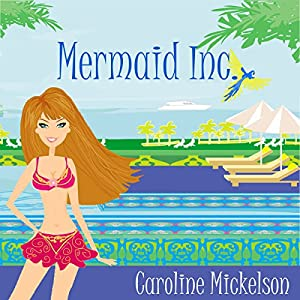 Mermaid Inc.: A Romantic Comedy Audiobook
