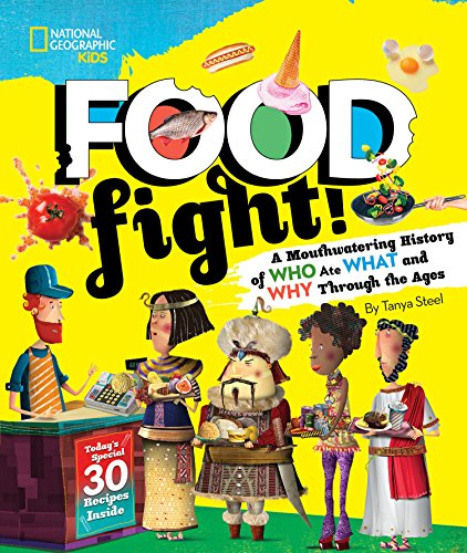 Food Fight!: A Mouthwatering History of Who Ate What and Why Through the Ages
