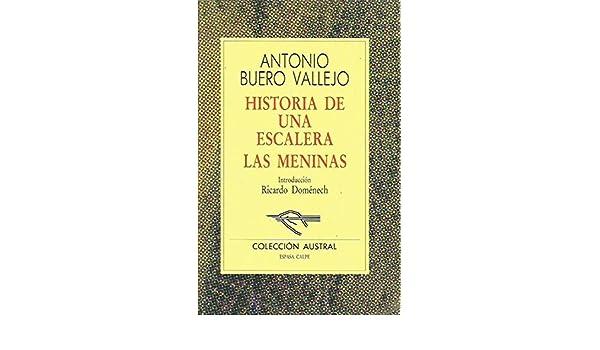 HISTORIA DE UNA ESCALERA/LAS MENINAS: Amazon.es: Antonio Buero Vallejo: Libros