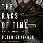 The Rags of Time: A DC Smith Investigation | Peter Grainger