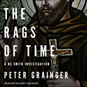The Rags of Time: A DC Smith Investigation Series, Book 6 | Peter Grainger