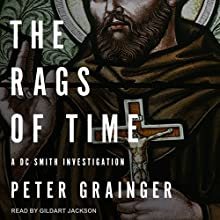 The Rags of Time: A DC Smith Investigation Audiobook by Peter Grainger Narrated by Gildart Jackson