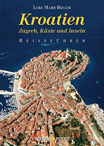 Kroatien: Zagreb, Küste und Inseln (Reiseführer Sonderausgabe)