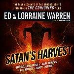 Satan's Harvest: Ed & Lorraine Warren, Book 6 | Nancy Theriault,Mark Merenda,Lorraine Warren,Ed Warren,Maurice Theriault,Michael Lasalandra