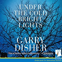 Under the Cold Bright Lights Audiobook by Garry Disher Narrated by Douglas Hansell