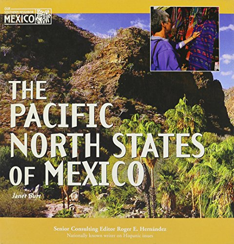 The Pacific North States of Mexico (Mexico: Our Southern Neighbor) (Best Of Janet Mason)