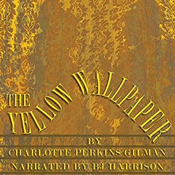 Audiobook Image. The Yellow Wallpaper [Classic Tales Edition]. Charlotte Perkins Gilman ...