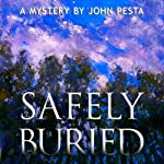 Safely Buried | John Pesta