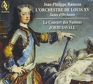 Rameau: L'Orchestre De Louis Xv ; Le Concert Des Nations - Savall