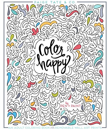 Color Happy An Adult Coloring Book of Removable Wall Art Prints Inspirational Coloring Journaling and Creative Lettering IPS