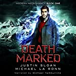 Death Marked: Modern Necromancy, Book 1 | Michael La Ronn,Justin Sloan