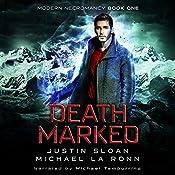 Death Marked: Modern Necromancy, Book 1 | Michael La Ronn, Justin Sloan