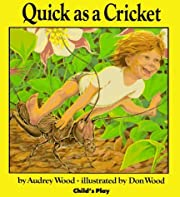 Quick as a Cricket by Wood, Audrey, Wood,…