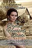 The Broken Hearted Bride (Inspirational Western Brides Book 2)