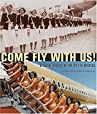 img - for Come Fly with Us!: A Global History of the Airline Hostess by Johanna Omelia (2006-06-24) book / textbook / text book
