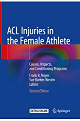 ACL Injuries in the Female Athlete: Causes, Impacts, and Conditioning Programs Kindle Edition