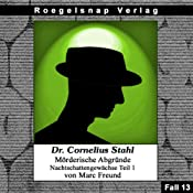 Nachtschattengewächse - Teil 1 (Dr. Cornelius Stahl - Mörderische Abgründe 13) | Marc Freund