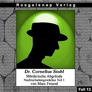 Nachtschattengewächse - Teil 1 (Dr. Cornelius Stahl - Mörderische Abgründe 13) Hörbuch