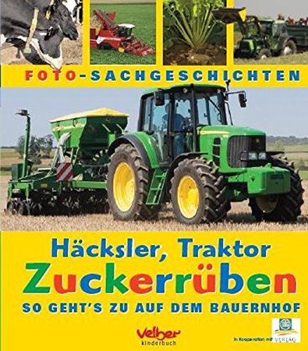 Häcksler, Traktor, Zuckerrüben: So geht's zu auf dem Bauernhof