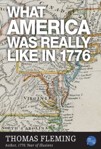 What America Was Really Like In 1776 (The Thomas Fleming Library)