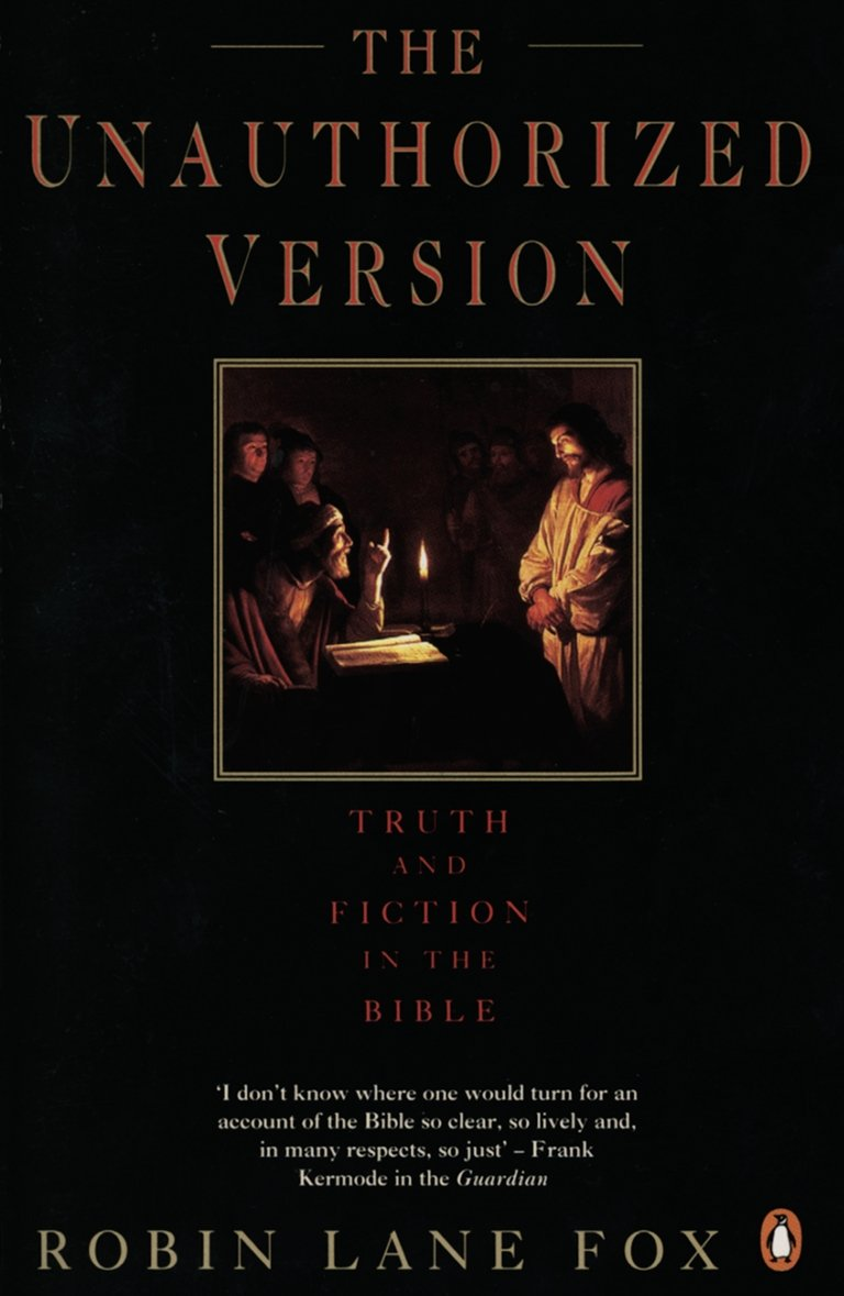 The Unauthorized Version  Truth And Fiction In The Bible