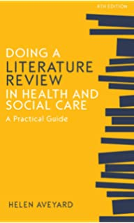 aveyard h. (2010) doing a literature review in health and social care