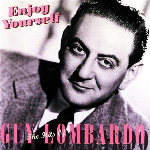 Enjoy Yourself-Hits of Guy Lombardo by Mca
