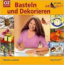 Basteln und Dekorieren mit dem ARD-Buffet: Martina Lammel