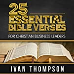 25 Essential Bible Verses for Christian Business Leaders | Ivan G. Thompson