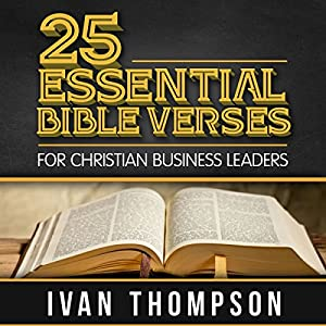 25 Essential Bible Verses for Christian Business Leaders Audiobook
